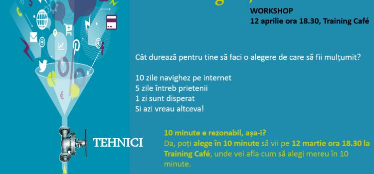 Cum să alegi rațional în 10 min?, 12 aprilie 2016, workshop cu Mihaela Gologan