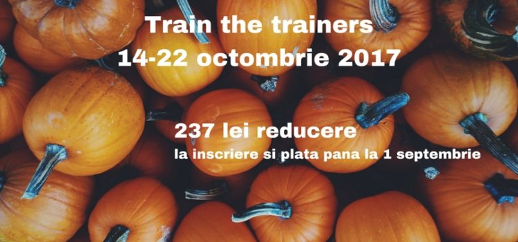 Train the Trainers / Formator octombrie 2017