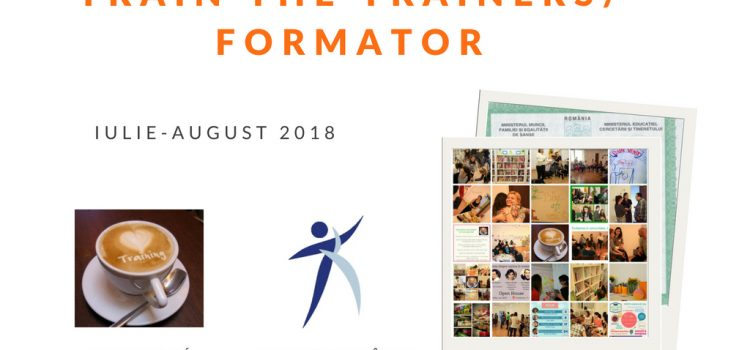 Train the Trainers / Formator iulie-august 2018