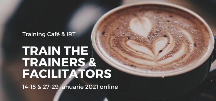 Train the Trainers & Facilitators, ianuarie 2021 online