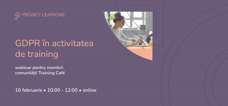 GDPR în activitatea de training, 16 februarie 2021, 10.00-12.00